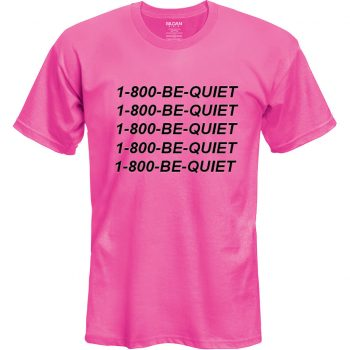 1 800 Be Quite Hotline Bling T Shirt