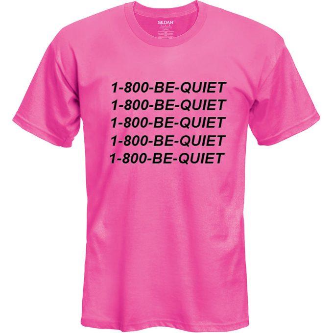 1 800 Be Quite Hotline Bling T Shirt