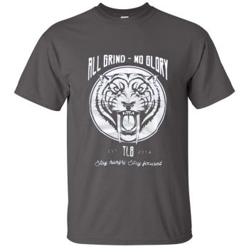 All Grind No Glory T Shirt
