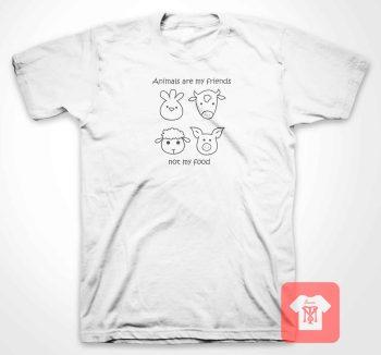 Animals Are My Friend T Shirt