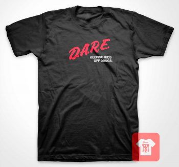 Dare Keeping Kids Off Drugs T Shirt