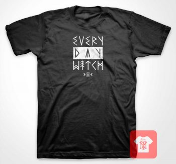 Everyday Witch T Shirt