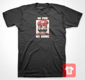 No Pain No Game Mario T Shirt