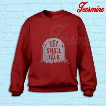 Cause Of Death Small Talk Sweatshirt Red