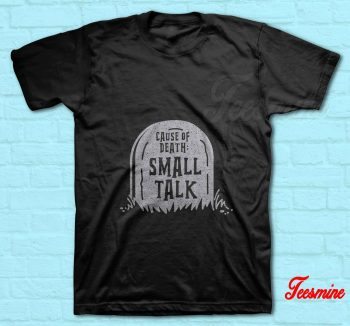 Cause Of Death Small Talk T-Shirt