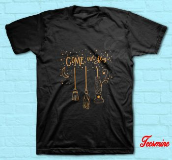 Halloween Come We Fly T-Shirt